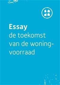 Essay, De Toekomst van de woningvoorraad